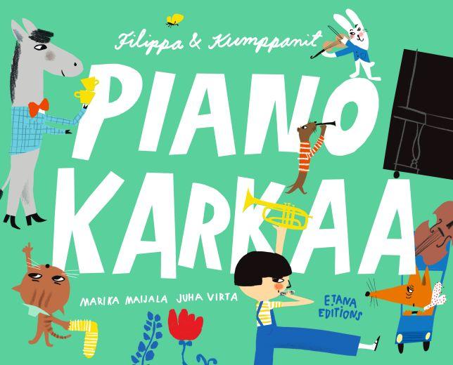Filippa & Kumppanit, Piano karkaa -kuvakirja